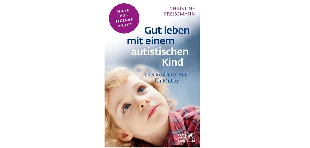Titelbild Buch Christine Preissmann Gut leben mit einem autistischen Kind
